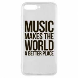 Чехол для Huawei Y6 2018 Music makes the world a better place - FatLine