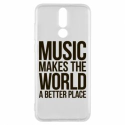 Чехол для Huawei Mate 10 Lite Music makes the world a better place - FatLine