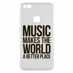 Чехол для Huawei P10 Lite Music makes the world a better place - FatLine