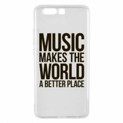 Чехол для Huawei P10 Plus Music makes the world a better place - FatLine