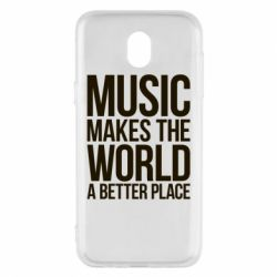 Чехол для Samsung J5 2017 Music makes the world a better place - FatLine