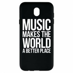 Чехол для Samsung J7 2017 Music makes the world a better place - FatLine