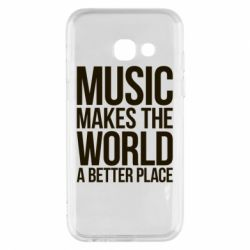 Чехол для Samsung A3 2017 Music makes the world a better place - FatLine
