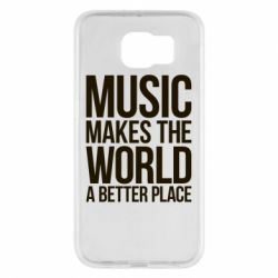 Чехол для Samsung S6 Music makes the world a better place - FatLine