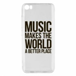 Чехол для Xiaomi Xiaomi Mi5/Mi5 Pro Music makes the world a better place - FatLine