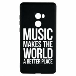 Чехол для Xiaomi Mi Mix 2 Music makes the world a better place - FatLine