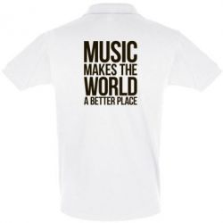 Футболка Поло Music makes the world a better place - FatLine