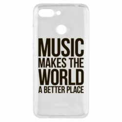 Чехол для Xiaomi Redmi 6 Music makes the world a better place - FatLine