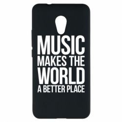 Чехол для Meizu M5s Music makes the world a better place - FatLine