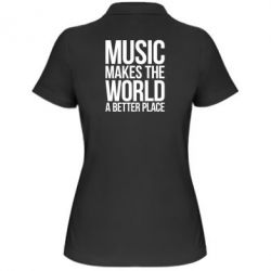 Женская футболка поло Music makes the world a better place - FatLine