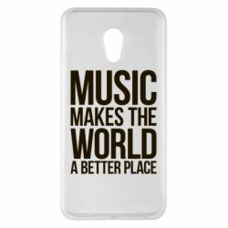 Чехол для Meizu Pro 6 Plus Music makes the world a better place - FatLine