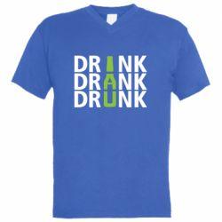 Мужская футболка  с V-образным вырезом Drink Drank Drunk