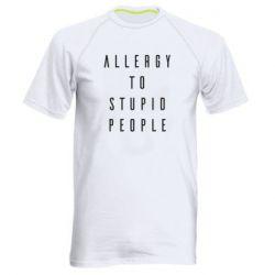 Чоловіча спортивна футболка Allergy To Stupid People