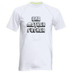 Мужская спортивная футболка Bad Mother F*cker - FatLine