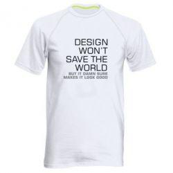 Купить Мужская спортивная футболка Design won't save the world, FatLine