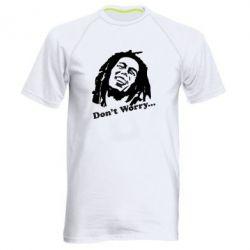 Мужская спортивная футболка Don't Worry (Bob Marley) - FatLine