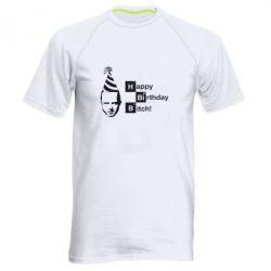 Мужская спортивная футболка Happy Birthdey Bitch Во все тяжкие - FatLine