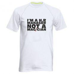 Купить Мужская спортивная футболка I'm a h.r. manager not a magician, FatLine