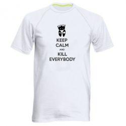 Мужская спортивная футболка KEEP CALM and KILL EVERYBODY - FatLine