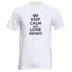 Мужская спортивная футболка KEEP CALM and LOVE INFINITI - FatLine