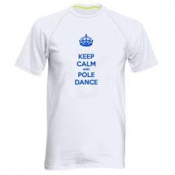 Мужская спортивная футболка KEEP CALM and pole dance - FatLine