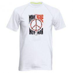 Мужская спортивная футболка Make love, not war - FatLine