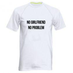 Мужская спортивная футболка No girlfriend. No problem - FatLine