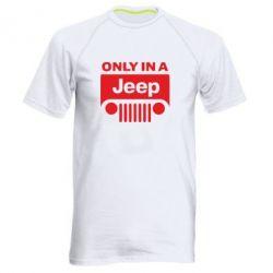 Мужская спортивная футболка Only in a Jeep - FatLine