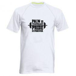 Мужская спортивная футболка Pain is temporary pride is forever - FatLine