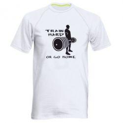Мужская спортивная футболка Train Hard or Go Home - FatLine