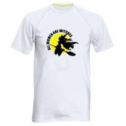 Мужская спортивная футболка Все женщины - ведьмы - FatLine
