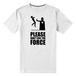 "Мужская стрейчевая футболка ""Don't use the forse"" - FatLine"