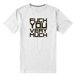 Мужская стрейчевая футболка Fuck you very much - FatLine