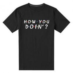 Чоловіча стрейчева футболка How you doin'?
