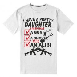 Мужская стрейчевая футболка I have a pretty daughter. I also have a gun, a shovel and an alibi