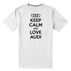 Мужская стрейчевая футболка Keep Calm and Love Audi - FatLine