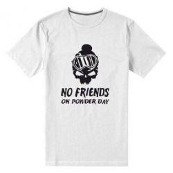 Мужская стрейчевая футболка No friends on powder day - FatLine