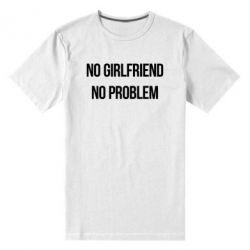 Мужская стрейчевая футболка No girlfriend. No problem - FatLine