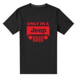 Мужская стрейчевая футболка Only in a Jeep - FatLine