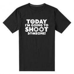 Мужская стрейчевая футболка Today I'm going to SHOOT someone!