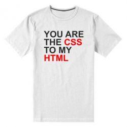 Мужская стрейчевая футболка You are CSS to my HTML - FatLine