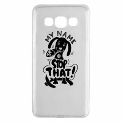 Чохол для Samsung A3 2015 My name is stop that