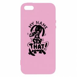Чохол для iphone 5/5S/SE My name is stop that