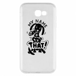 Чохол для Samsung A7 2017 My name is stop that
