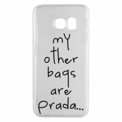 Чохол для Samsung S6 EDGE My other bags are prada