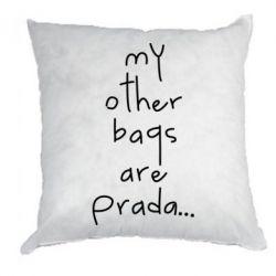 Подушка My other bags are prada