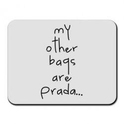 Килимок для миші My other bags are prada