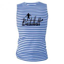 Майка-тільняшка Напис Баскетбол - FatLine