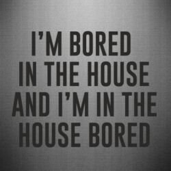 Наклейка Bored in the house