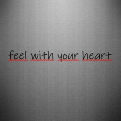 Наклейка feel with your heart